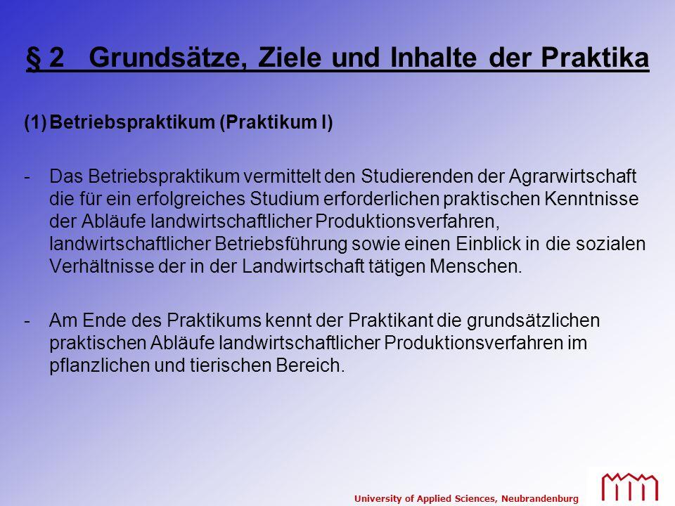 University of Applied Sciences, Neubrandenburg § 2 Grundsätze, Ziele und Inhalte der Praktika (1)Betriebspraktikum (Praktikum I) -Das Betriebspraktiku