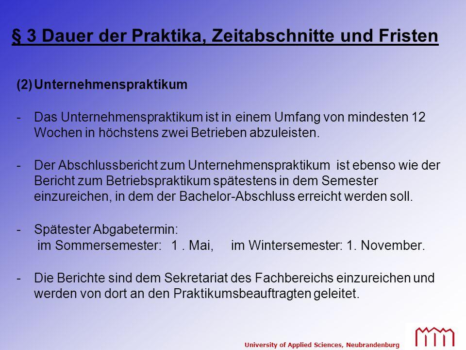 University of Applied Sciences, Neubrandenburg § 3 Dauer der Praktika, Zeitabschnitte und Fristen (2)Unternehmenspraktikum -Das Unternehmenspraktikum
