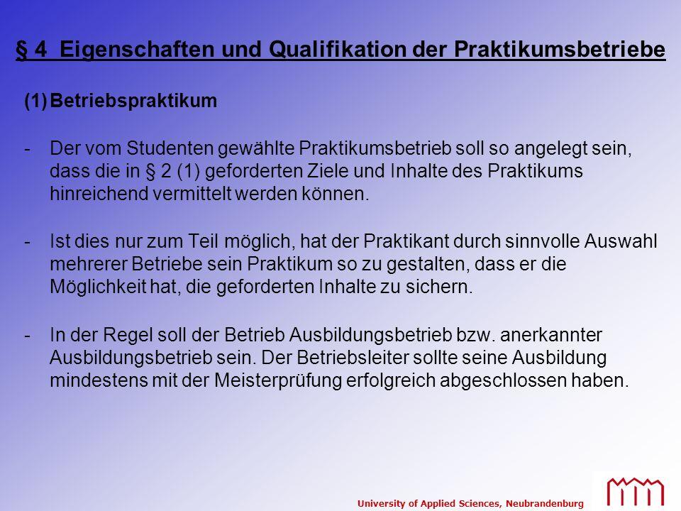 University of Applied Sciences, Neubrandenburg § 4 Eigenschaften und Qualifikation der Praktikumsbetriebe (1)Betriebspraktikum -Der vom Studenten gewä