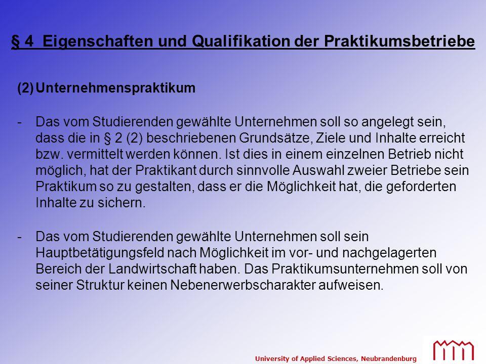 University of Applied Sciences, Neubrandenburg § 4 Eigenschaften und Qualifikation der Praktikumsbetriebe (2)Unternehmenspraktikum -Das vom Studierend