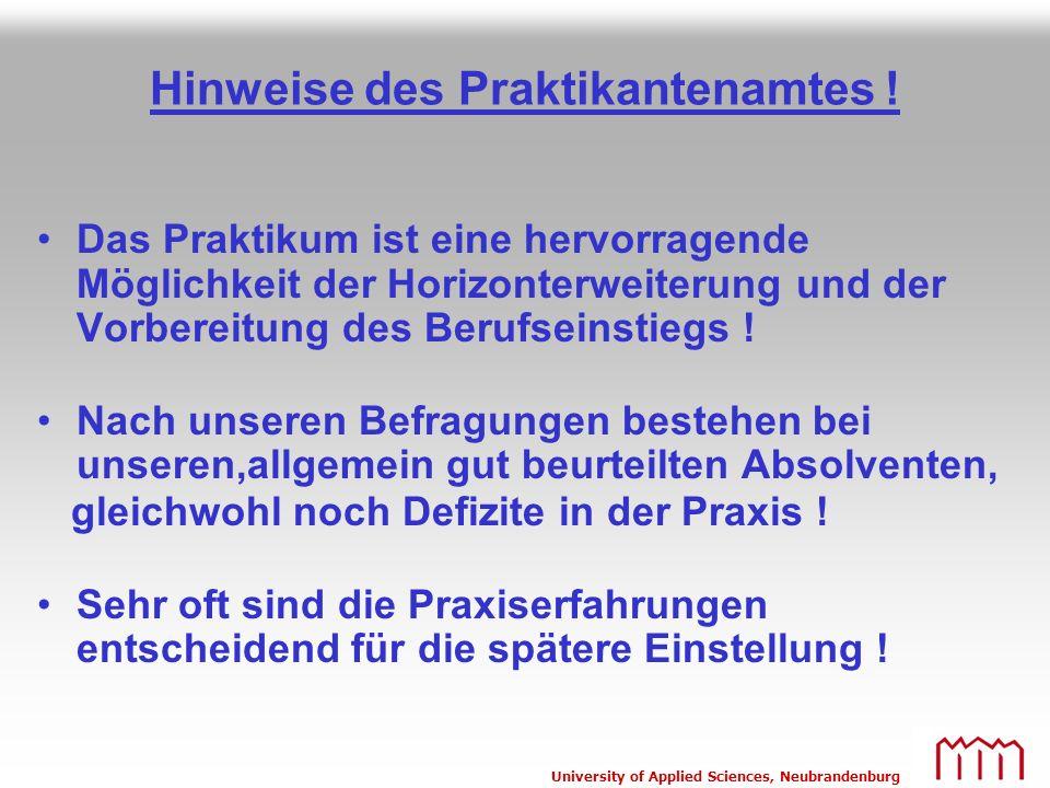 University of Applied Sciences, Neubrandenburg Hinweise des Praktikantenamtes ! Das Praktikum ist eine hervorragende Möglichkeit der Horizonterweiteru
