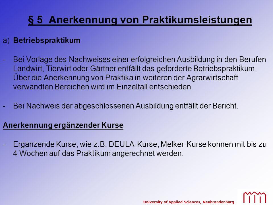 University of Applied Sciences, Neubrandenburg § 5 Anerkennung von Praktikumsleistungen a)Betriebspraktikum -Bei Vorlage des Nachweises einer erfolgre
