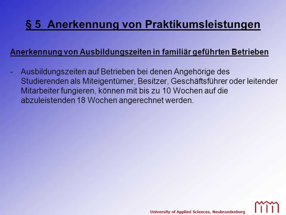 University of Applied Sciences, Neubrandenburg § 5 Anerkennung von Praktikumsleistungen Anerkennung von Ausbildungszeiten in familiär geführten Betrie
