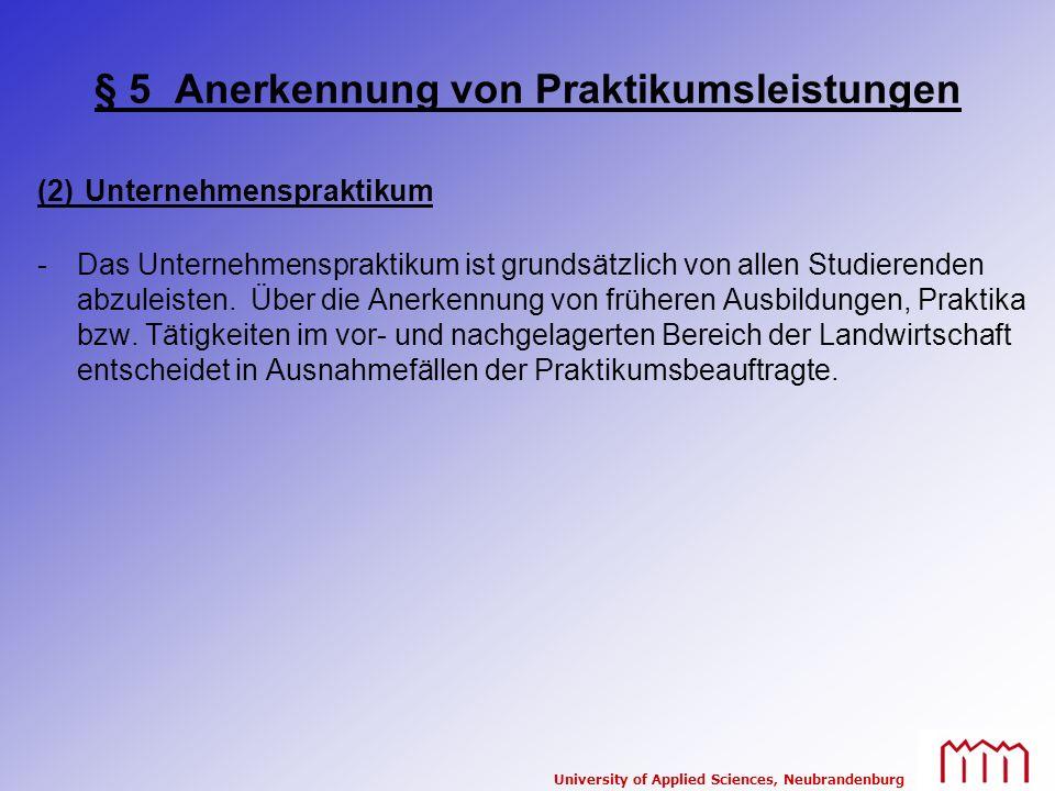 University of Applied Sciences, Neubrandenburg § 5 Anerkennung von Praktikumsleistungen (2) Unternehmenspraktikum -Das Unternehmenspraktikum ist grund