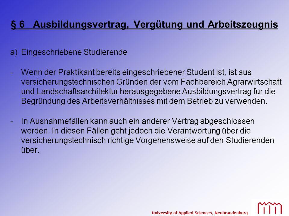 University of Applied Sciences, Neubrandenburg § 6 Ausbildungsvertrag, Vergütung und Arbeitszeugnis a)Eingeschriebene Studierende -Wenn der Praktikant