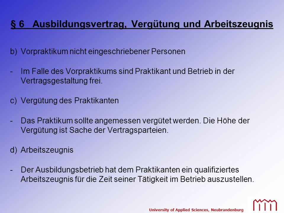University of Applied Sciences, Neubrandenburg § 6 Ausbildungsvertrag, Vergütung und Arbeitszeugnis b)Vorpraktikum nicht eingeschriebener Personen -Im