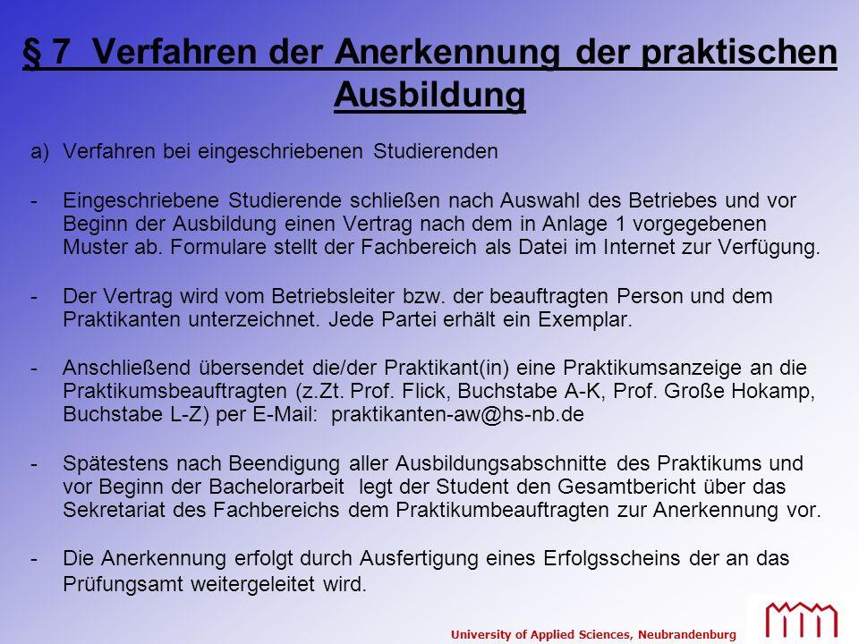 University of Applied Sciences, Neubrandenburg § 7 Verfahren der Anerkennung der praktischen Ausbildung a)Verfahren bei eingeschriebenen Studierenden