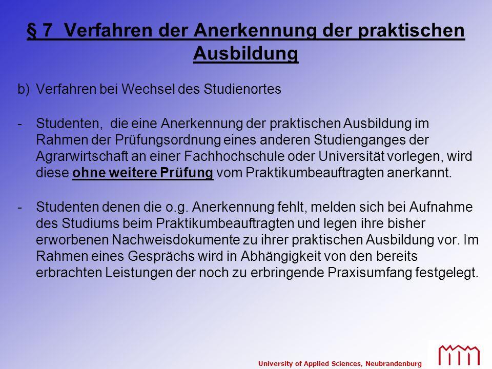 University of Applied Sciences, Neubrandenburg § 7 Verfahren der Anerkennung der praktischen Ausbildung b)Verfahren bei Wechsel des Studienortes -Stud