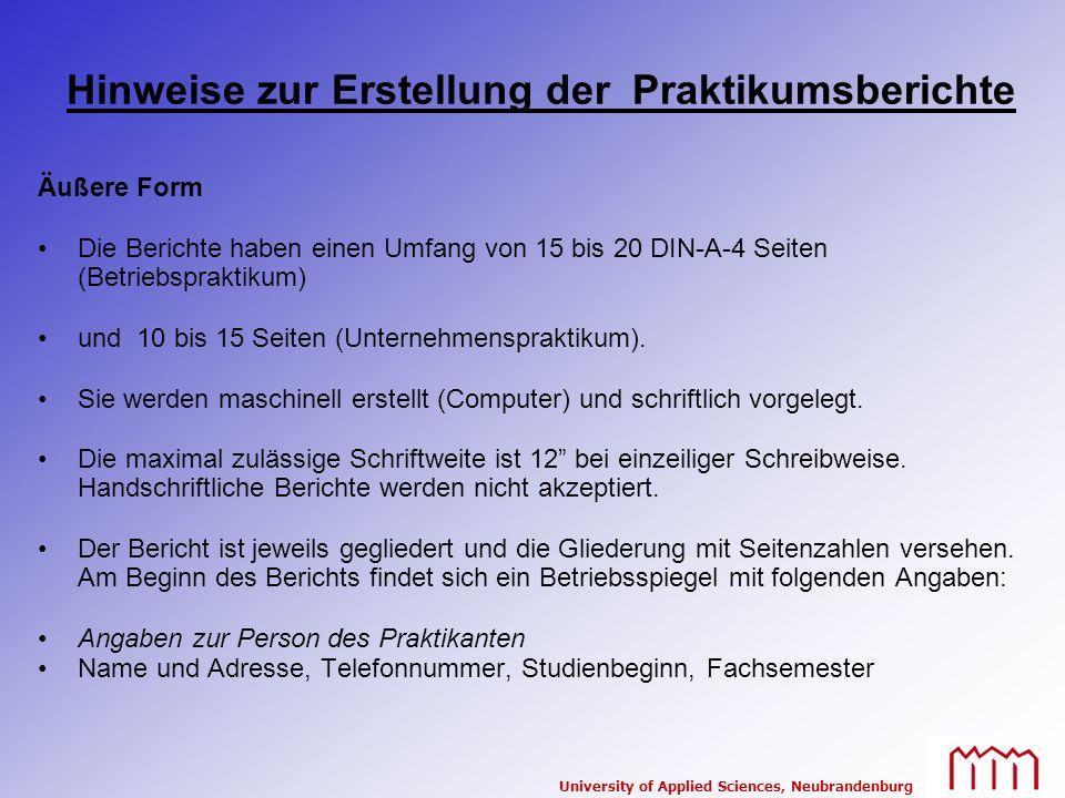 University of Applied Sciences, Neubrandenburg Hinweise zur Erstellung der Praktikumsberichte Äußere Form Die Berichte haben einen Umfang von 15 bis 2