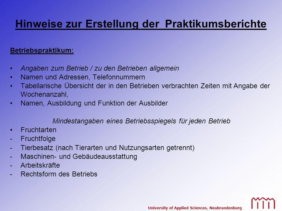 University of Applied Sciences, Neubrandenburg Hinweise zur Erstellung der Praktikumsberichte Betriebspraktikum: Angaben zum Betrieb / zu den Betriebe