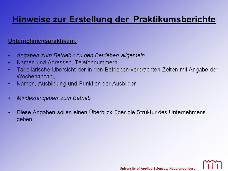 University of Applied Sciences, Neubrandenburg Hinweise zur Erstellung der Praktikumsberichte Unternehmenspraktikum: Angaben zum Betrieb / zu den Betr