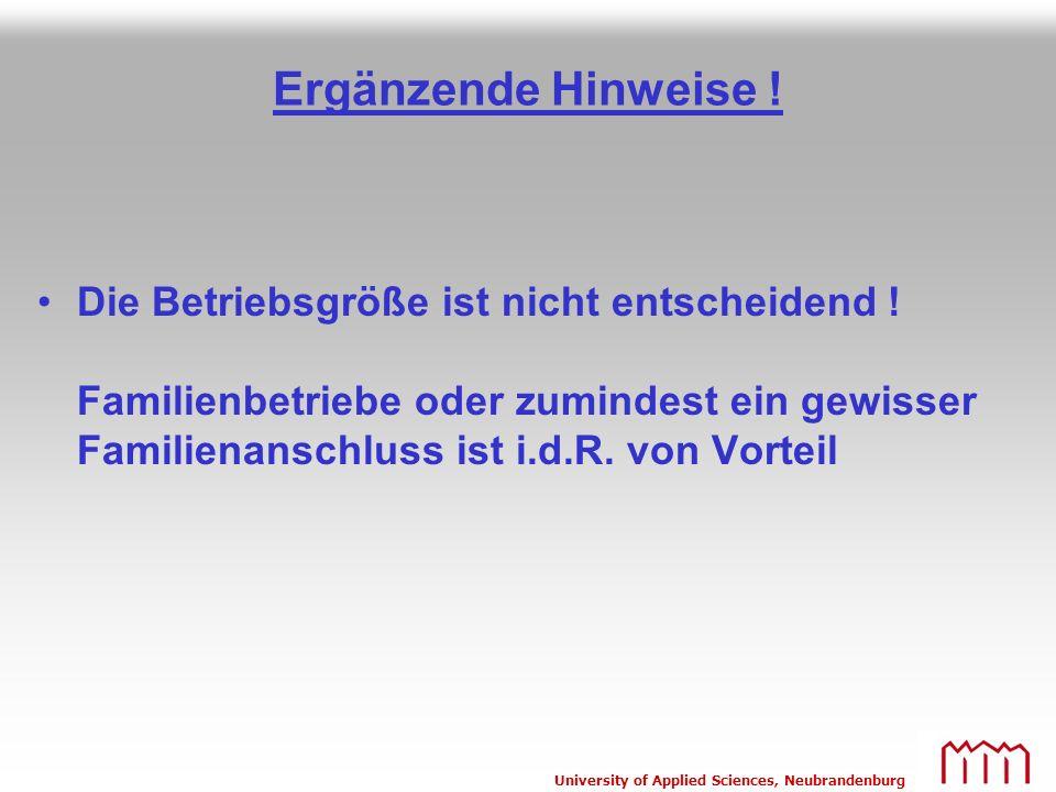 University of Applied Sciences, Neubrandenburg Ergänzende Hinweise ! Die Betriebsgröße ist nicht entscheidend ! Familienbetriebe oder zumindest ein ge