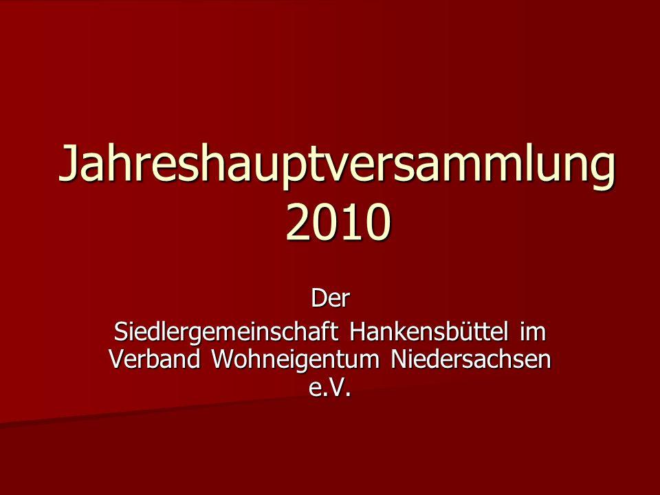 Jahreshauptversammlung 2010 Der Siedlergemeinschaft Hankensbüttel im Verband Wohneigentum Niedersachsen e.V.