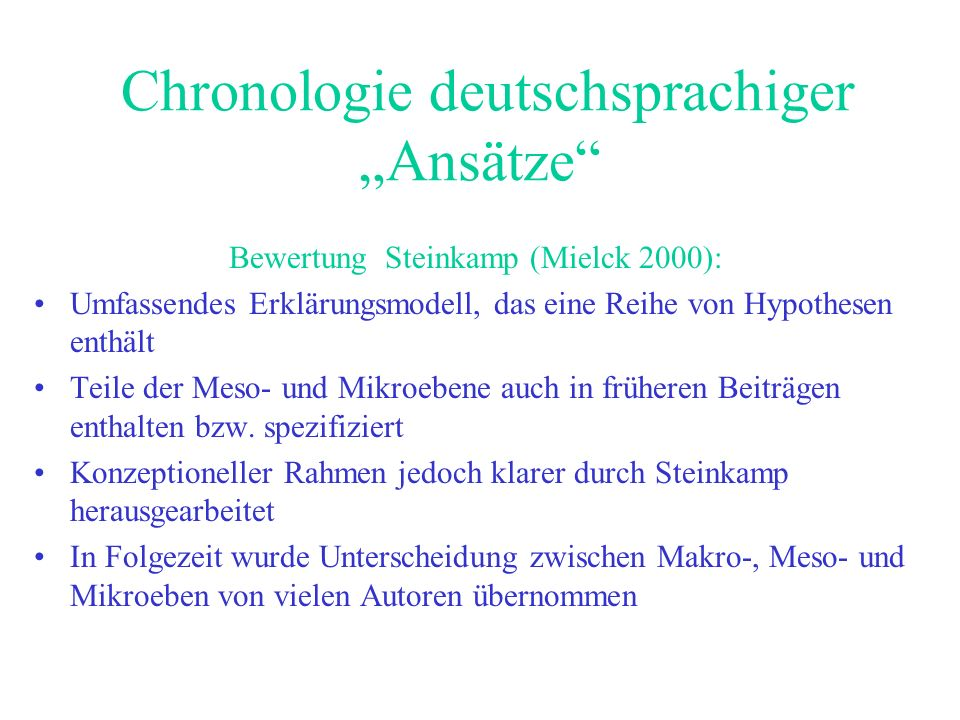 Chronologie deutschsprachiger Ansätze Bewertung Steinkamp (Mielck 2000): Umfassendes Erklärungsmodell, das eine Reihe von Hypothesen enthält Teile der