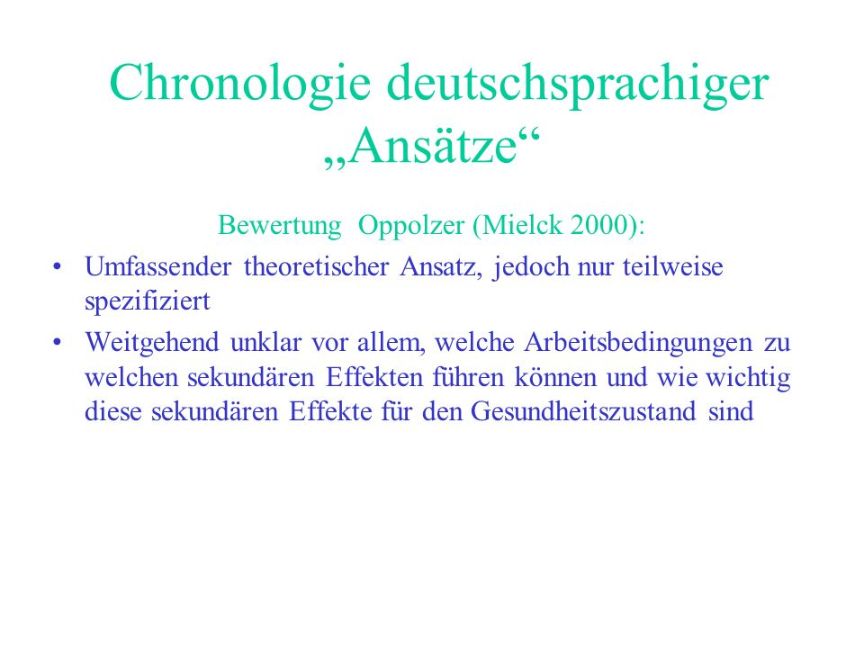 Chronologie deutschsprachiger Ansätze Bewertung Oppolzer (Mielck 2000): Umfassender theoretischer Ansatz, jedoch nur teilweise spezifiziert Weitgehend