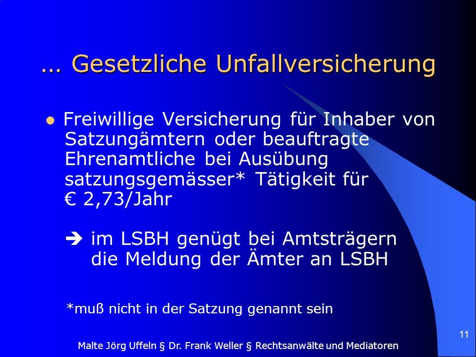 Malte Jörg Uffeln § Dr. Frank Weller § Rechtsanwälte und Mediatoren 11 … Gesetzliche Unfallversicherung Freiwillige Versicherung für Inhaber von Satzu