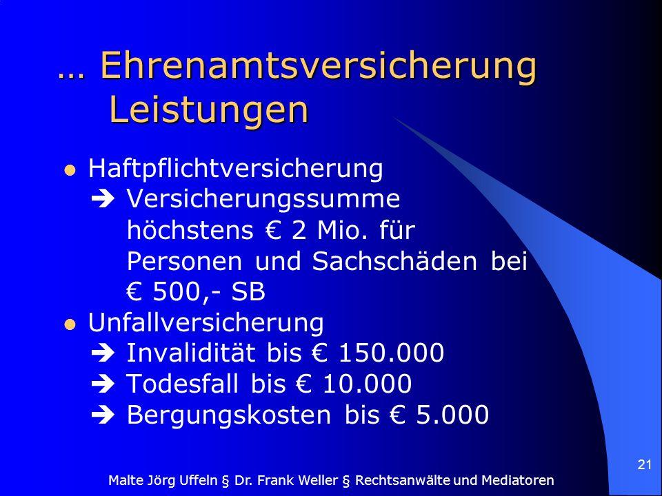 Malte Jörg Uffeln § Dr. Frank Weller § Rechtsanwälte und Mediatoren 21 … Ehrenamtsversicherung Leistungen Haftpflichtversicherung Versicherungssumme h
