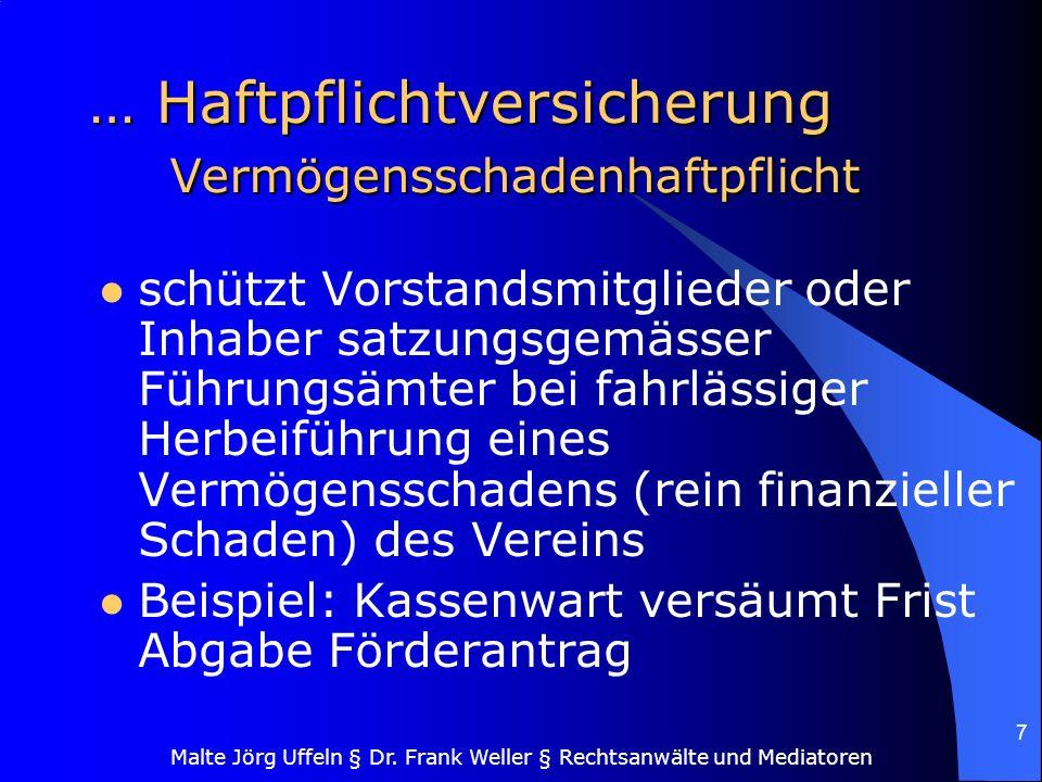 Malte Jörg Uffeln § Dr. Frank Weller § Rechtsanwälte und Mediatoren 7 … Haftpflichtversicherung Vermögensschadenhaftpflicht schützt Vorstandsmitgliede