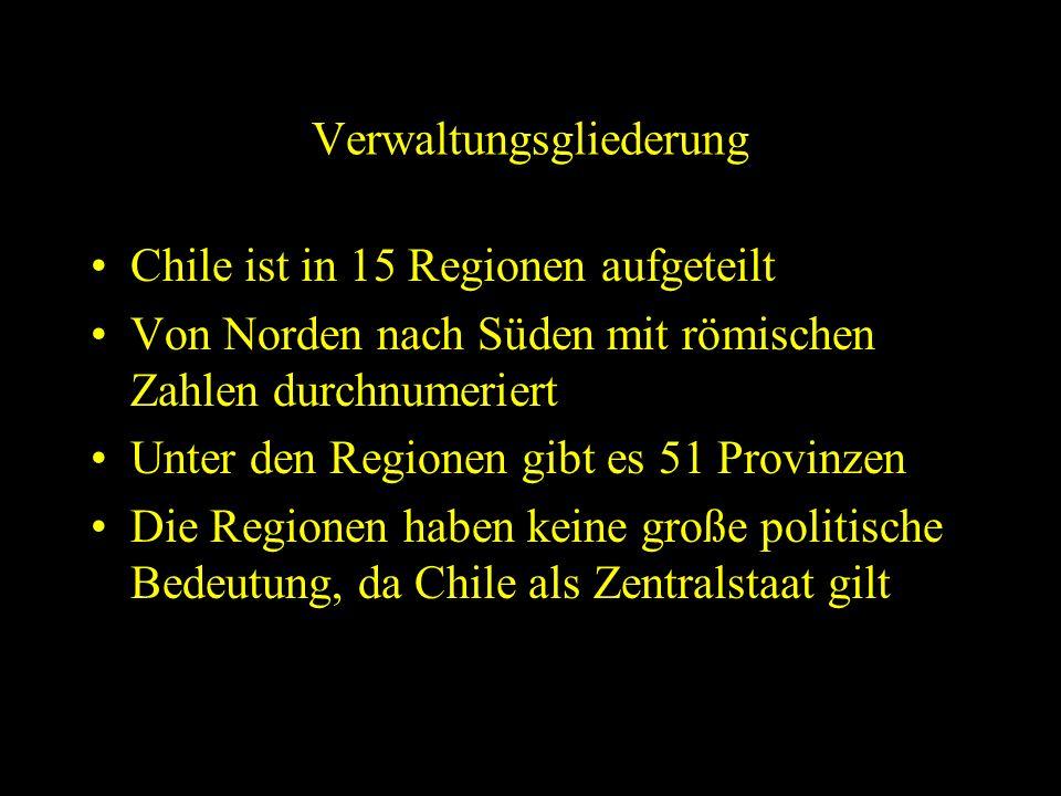 Verwaltungsgliederung Chile ist in 15 Regionen aufgeteilt Von Norden nach Süden mit römischen Zahlen durchnumeriert Unter den Regionen gibt es 51 Provinzen Die Regionen haben keine große politische Bedeutung, da Chile als Zentralstaat gilt