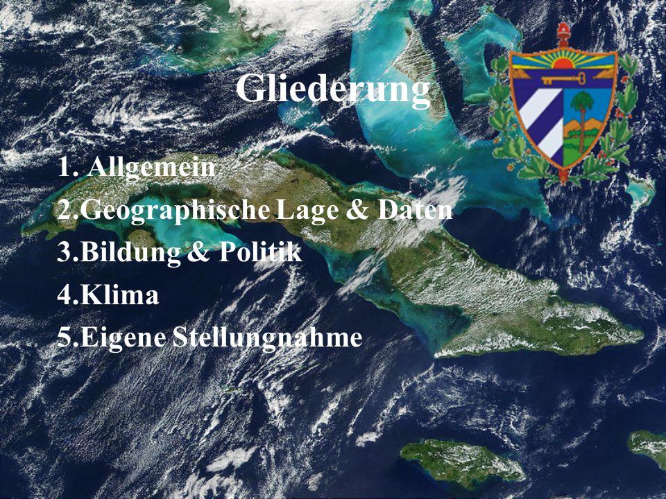 Gliederung 1. Allgemein 2.Geographische Lage & Daten 3.Bildung & Politik 4.Klima 5.Eigene Stellungnahme