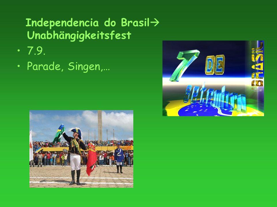 Independencia do Brasil Unabhängigkeitsfest 7.9. Parade, Singen,…
