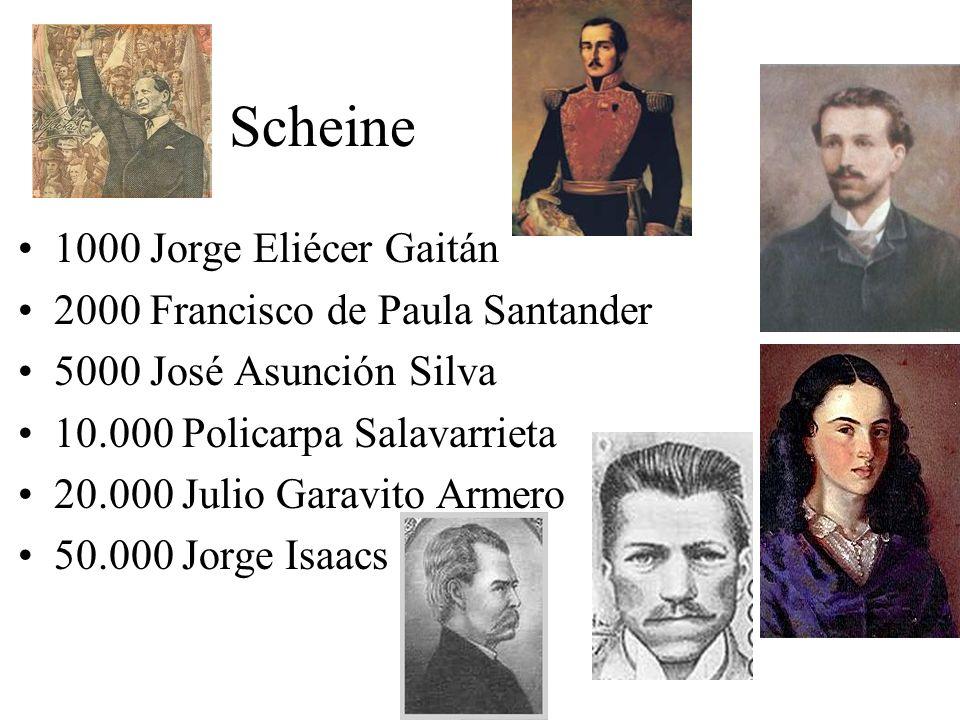Scheine 1000 Jorge Eliécer Gaitán 2000 Francisco de Paula Santander 5000 José Asunción Silva 10.000 Policarpa Salavarrieta 20.000 Julio Garavito Armer
