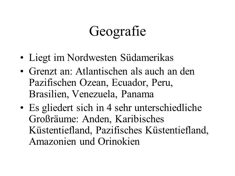 Geografie Liegt im Nordwesten Südamerikas Grenzt an: Atlantischen als auch an den Pazifischen Ozean, Ecuador, Peru, Brasilien, Venezuela, Panama Es gl