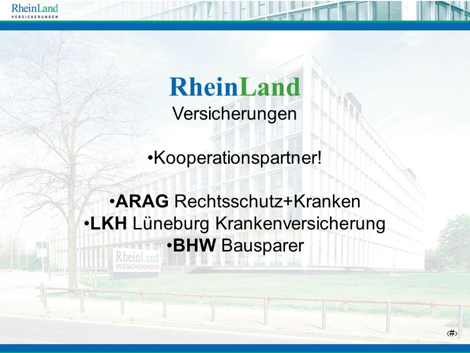 6 RheinLand Versicherungen Kooperationspartner! ARAG Rechtsschutz+Kranken LKH Lüneburg Krankenversicherung BHW Bausparer
