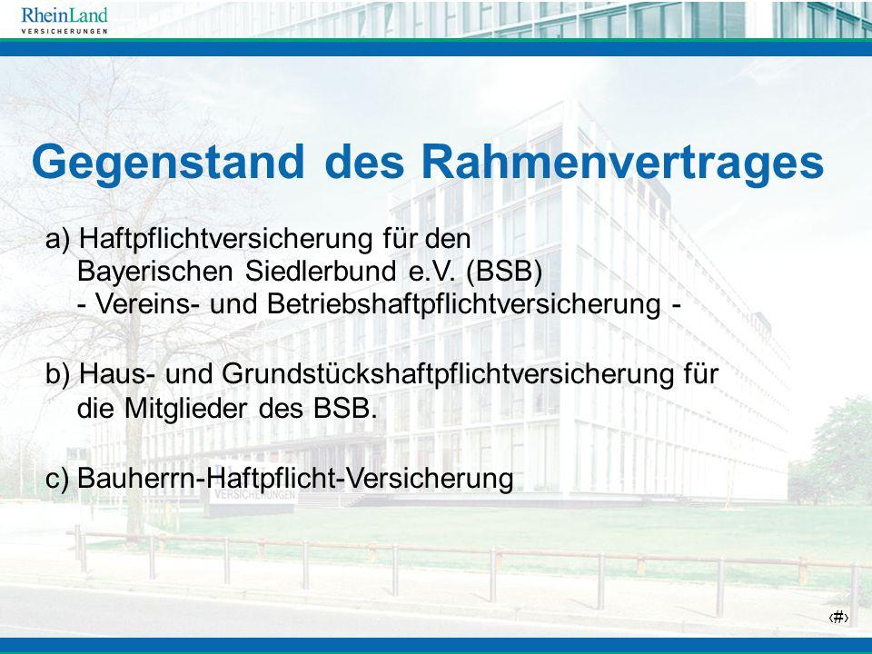 8 a) Haftpflichtversicherung für den Bayerischen Siedlerbund e.V. (BSB) - Vereins- und Betriebshaftpflichtversicherung - b) Haus- und Grundstückshaftp