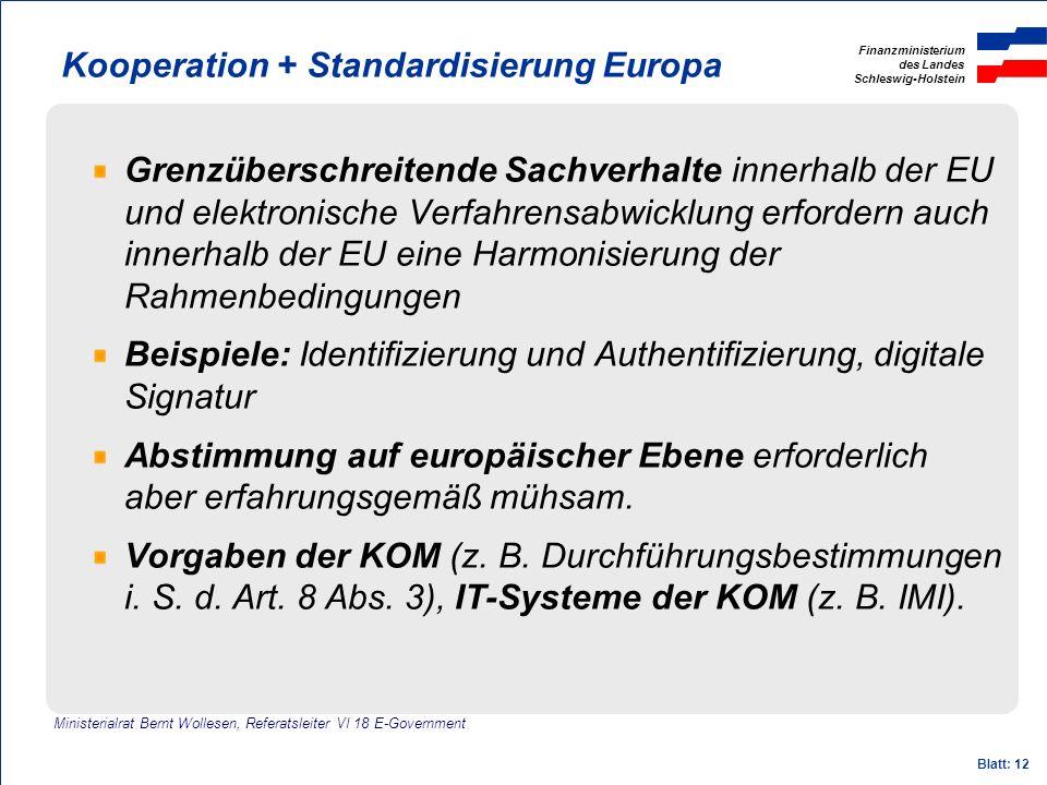 Finanzministerium des Landes Schleswig-Holstein Blatt: 12 Kooperation + Standardisierung Europa Grenzüberschreitende Sachverhalte innerhalb der EU und