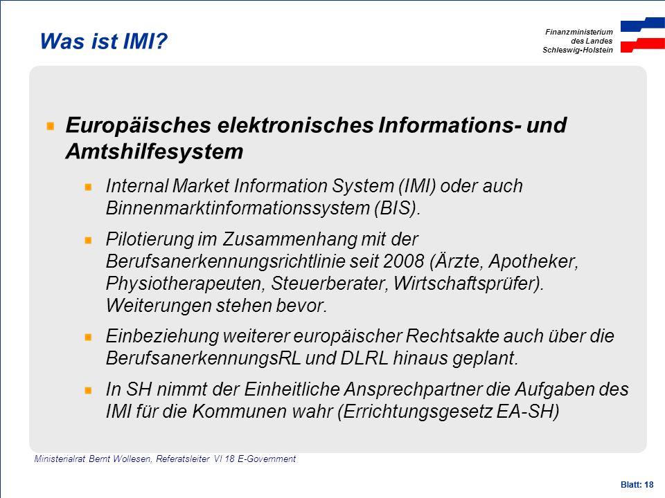Finanzministerium des Landes Schleswig-Holstein Blatt: 18 Was ist IMI? Europäisches elektronisches Informations- und Amtshilfesystem Internal Market I