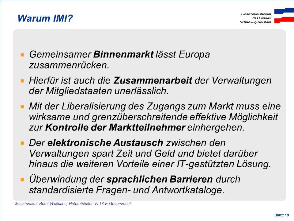 Finanzministerium des Landes Schleswig-Holstein Blatt: 19 Warum IMI? Gemeinsamer Binnenmarkt lässt Europa zusammenrücken. Hierfür ist auch die Zusamme