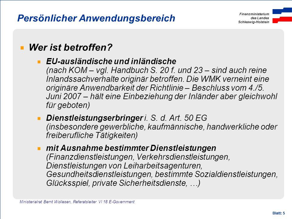 Finanzministerium des Landes Schleswig-Holstein Blatt: 5 Persönlicher Anwendungsbereich Wer ist betroffen? EU-ausländische und inländische (nach KOM –