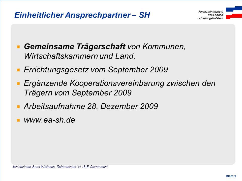 Finanzministerium des Landes Schleswig-Holstein Blatt: 9 Einheitlicher Ansprechpartner – SH Gemeinsame Trägerschaft von Kommunen, Wirtschaftskammern u