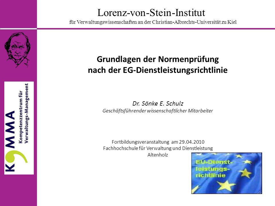 Lorenz-von-Stein-Institut für Verwaltungswissenschaften an der Christian-Albrechts-Universität zu Kiel Grundlagen der Normenprüfung nach der EG-Dienstleistungsrichtlinie Dr.