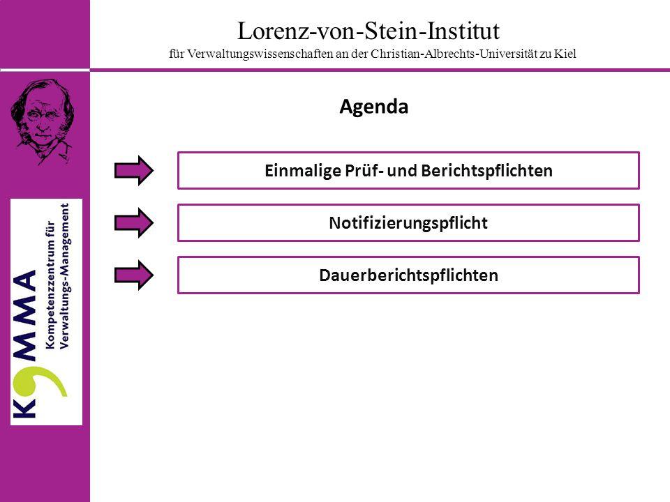 Lorenz-von-Stein-Institut für Verwaltungswissenschaften an der Christian-Albrechts-Universität zu Kiel Agenda Einmalige Prüf- und Berichtspflichten Notifizierungspflicht Dauerberichtspflichten