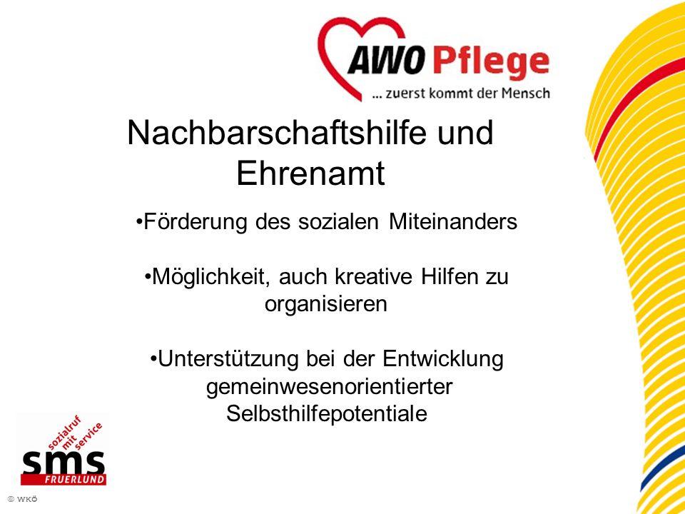10 © wkö Nachbarschaftshilfe und Ehrenamt Förderung des sozialen Miteinanders Möglichkeit, auch kreative Hilfen zu organisieren Unterstützung bei der
