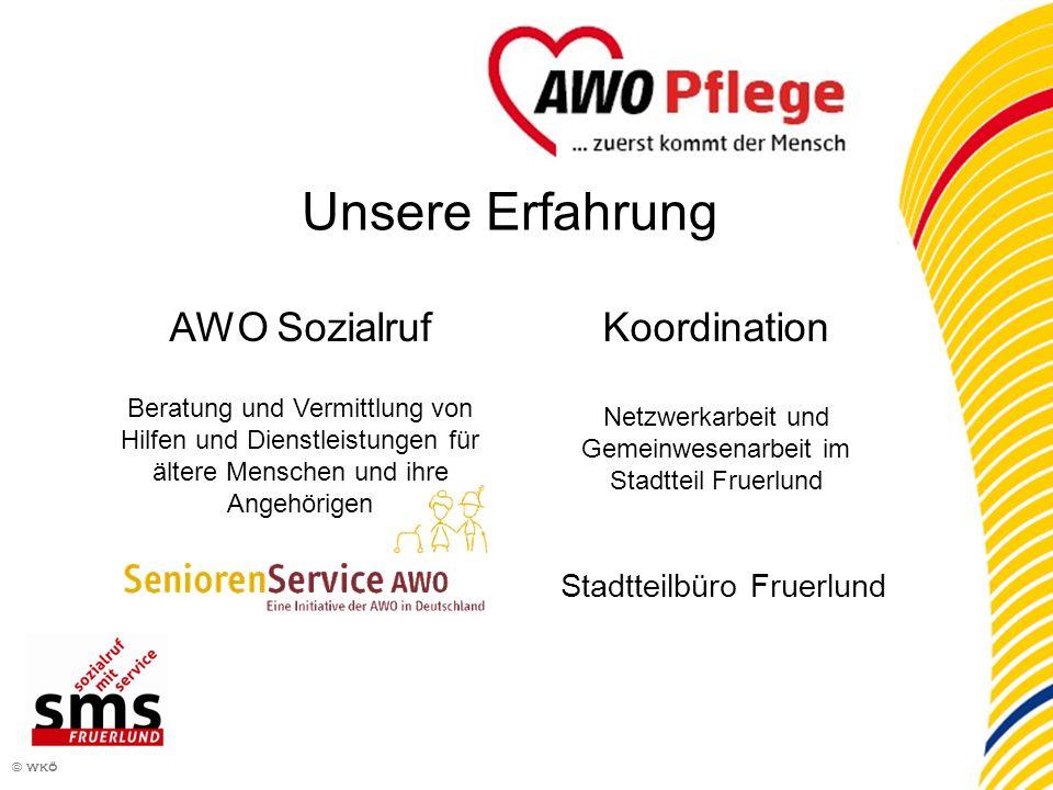 8 © wkö AWO Sozialruf Beratung und Vermittlung von Hilfen und Dienstleistungen für ältere Menschen und ihre Angehörigen Koordination Netzwerkarbeit un