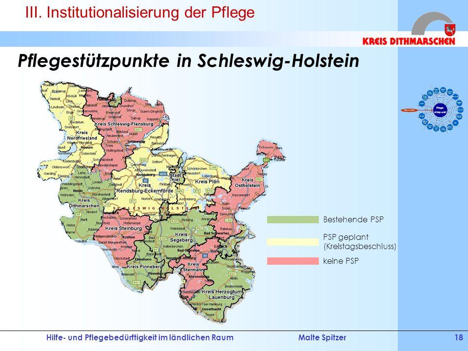 Hilfe- und Pflegebedürftigkeit im ländlichen RaumMalte Spitzer18 Pflegestützpunkte in Schleswig-Holstein Bestehende PSP keine PSP PSP geplant (Kreista
