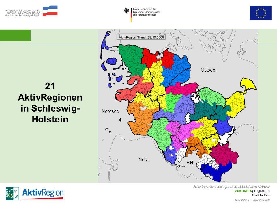 Hier investiert Europa in die ländlichen Gebiete Nordsee Ostsee HH M-V Nds. 21 AktivRegionen in Schleswig- Holstein