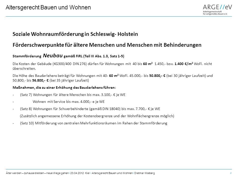 Älter werden – zuhause bleiben – neue Wege gehen / 23.04.2012 Kiel / Altersgerecht Bauen und Wohnen / Dietmar Walberg// Altersgerecht Bauen und Wohnen