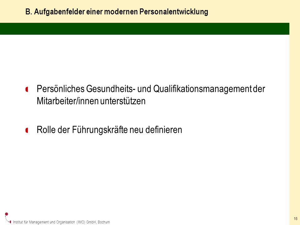 Institut für Management und Organisation (IMO) GmbH, Bochum 16 B.