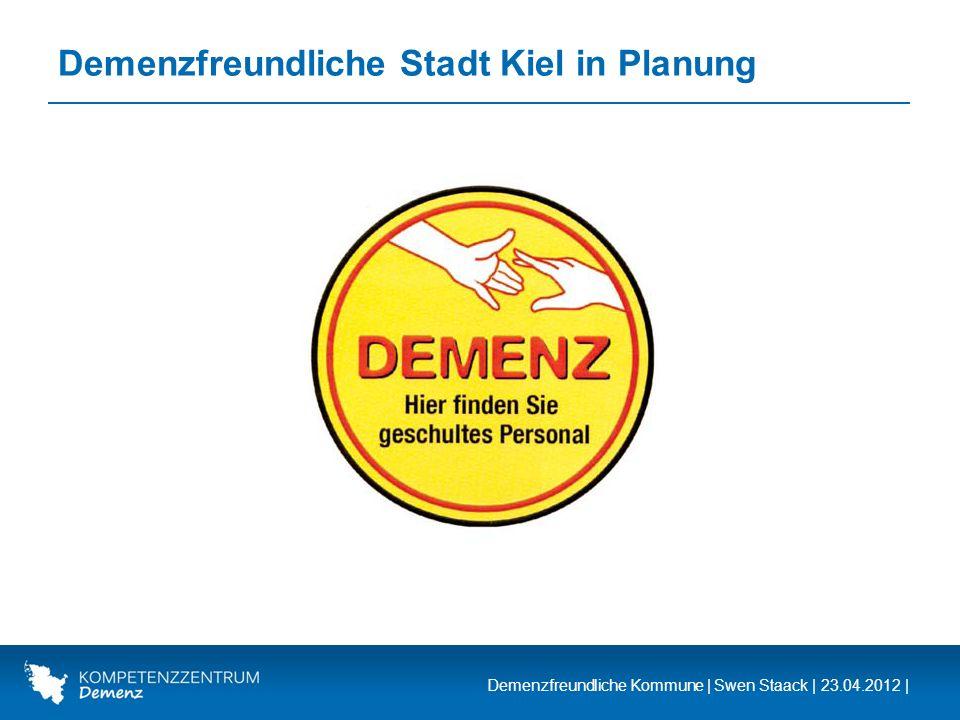 Demenzfreundliche Kommune | Swen Staack | 23.04.2012 | Demenzfreundliche Stadt Kiel in Planung