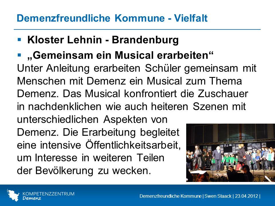 Demenzfreundliche Kommune | Swen Staack | 23.04.2012 | Demenzfreundliche Kommune - Vielfalt Kloster Lehnin - Brandenburg Gemeinsam ein Musical erarbei
