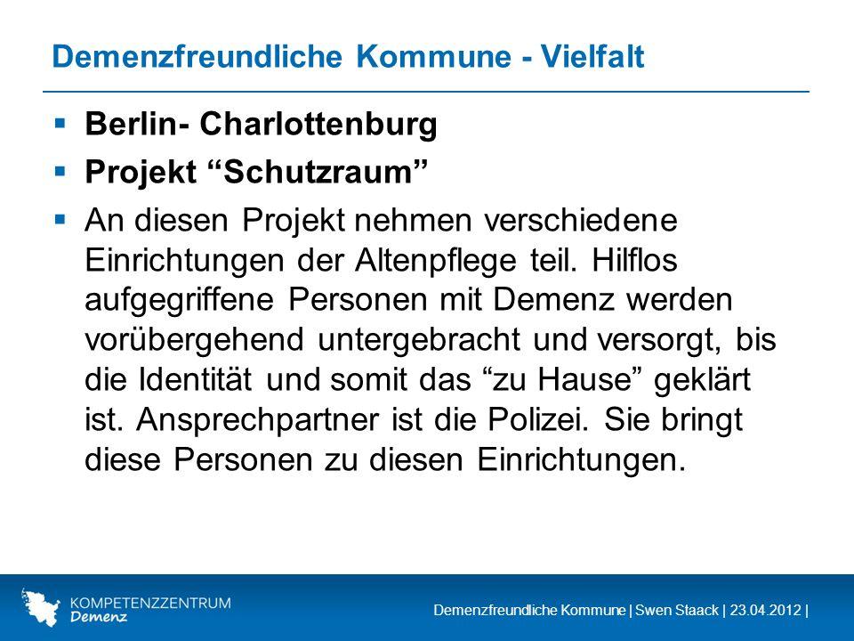 Demenzfreundliche Kommune | Swen Staack | 23.04.2012 | Demenzfreundliche Kommune - Vielfalt Berlin- Charlottenburg Projekt Schutzraum An diesen Projek
