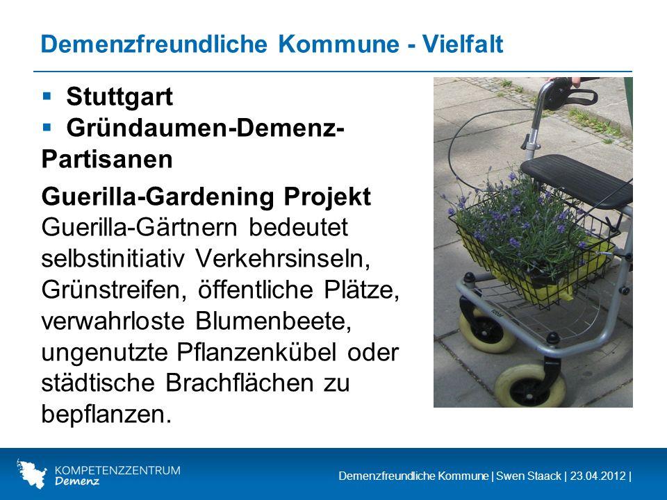 Demenzfreundliche Kommune | Swen Staack | 23.04.2012 | Demenzfreundliche Kommune - Vielfalt Stuttgart Gründaumen-Demenz- Partisanen Guerilla-Gardening
