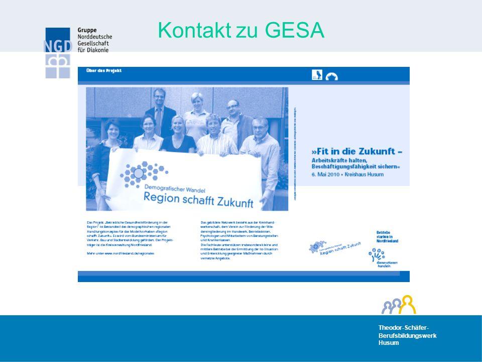 Theodor-Schäfer- Berufsbildungswerk Husum Theodor-Schäfer- Berufsbildungswerk Husum Kontakt zu GESA