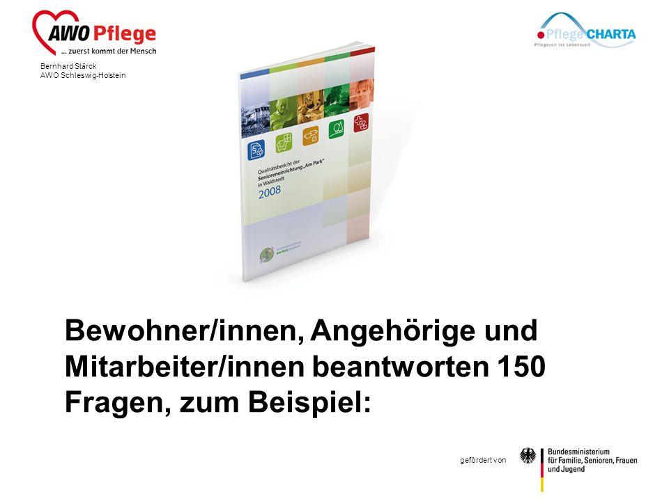 Bernhard Stärck AWO Schleswig-Holstein gefördert von Bewohner/innen, Angehörige und Mitarbeiter/innen beantworten 150 Fragen, zum Beispiel: