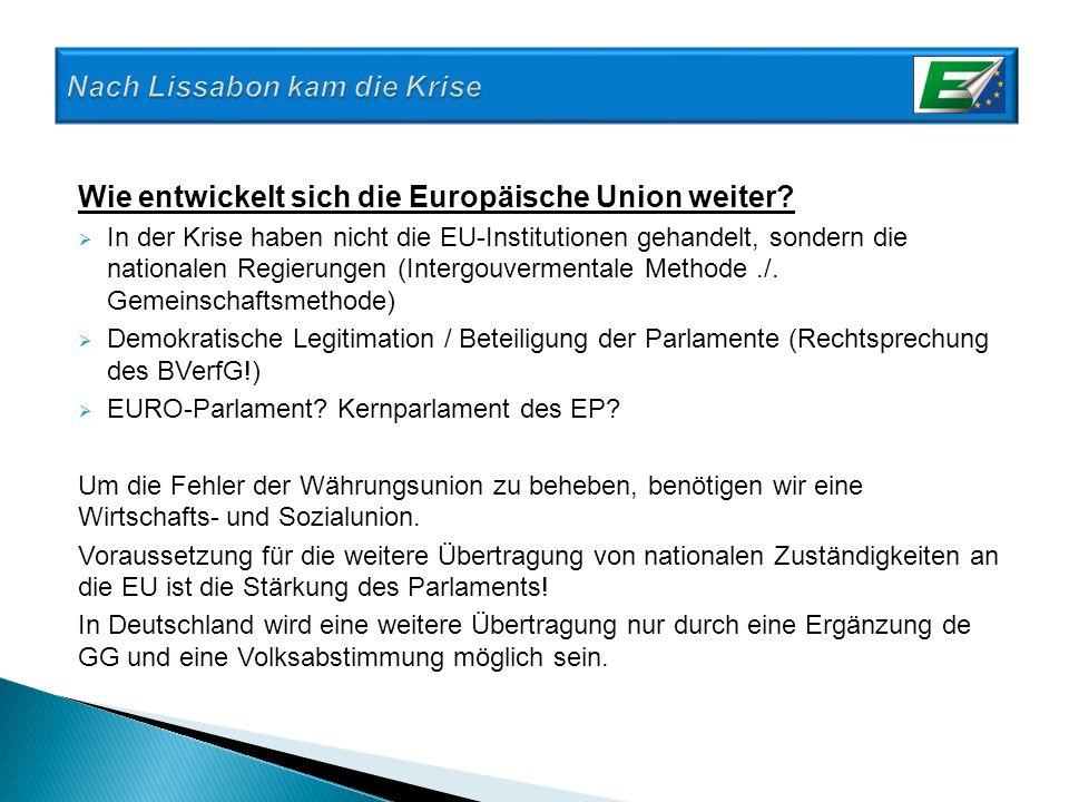 Wie entwickelt sich die Europäische Union weiter? In der Krise haben nicht die EU-Institutionen gehandelt, sondern die nationalen Regierungen (Intergo