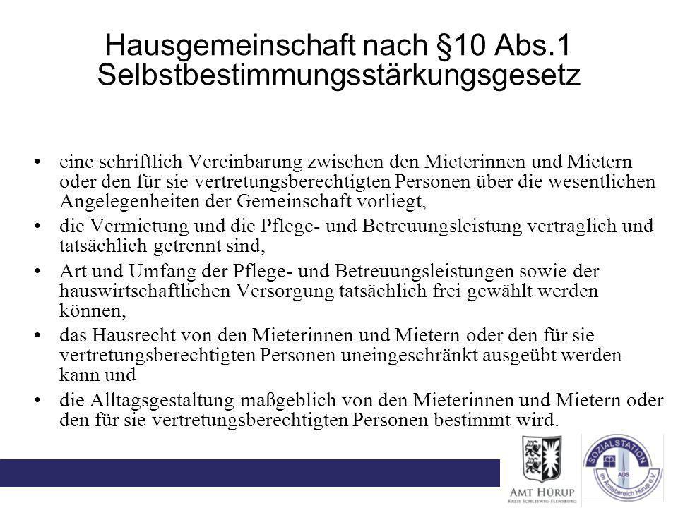 Hausgemeinschaft nach §10 Abs.1 Selbstbestimmungsstärkungsgesetz eine schriftlich Vereinbarung zwischen den Mieterinnen und Mietern oder den für sie v